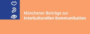 Münchener Beiträge zur Interkulturellen Kommunikation