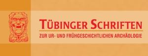 Tübinger Schriften zur Ur- und Frühgeschichtlichen Archäologie