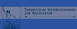 Theoretische Untersuchungen zur Architektur
