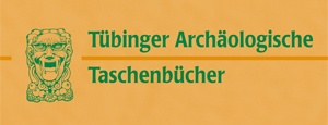 Tübinger Archäologische Taschenbücher