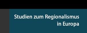 Studien zum Regionalismus in Europa
