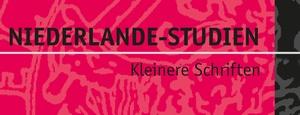 Niederlande-Studien Kleinere Schriften