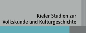 Kieler Studien zur Volkskunde und Kulturgeschichte