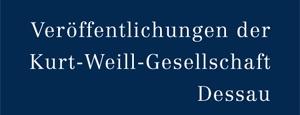 Veröffentlichungen der Kurt-Weill-Gesellschaft Dessau
