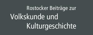 Rostocker Beiträge zur Volkskunde und Kulturgeschichte