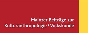 Mainzer Beiträge zur Kulturanthropologie / Volkskunde