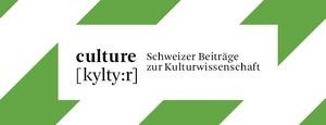 culture [kylty:r] <br />Schweizer Beiträge zur Kulturwissenschaft
