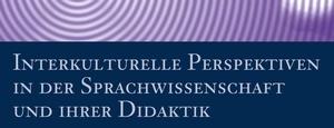 Interkulturelle Perspektiven in der Sprachwissenschaft und ihrer Didaktik