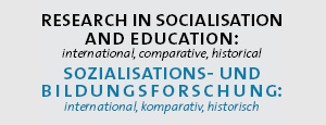 Sozialisations- und Bildungsforschung: international, komparativ, historisch Research in Socialisation and Education: international, comparative, historical