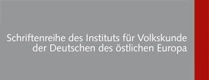 Schriftenreihe des Instituts für Volkskunde der Deutschen des östlichen Europa