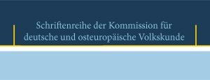 Schriftenreihe der Kommission für deutsche und osteuropäische Volkskunde