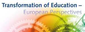Transformation of Education – European Perspectives