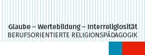 Glaube – Wertebildung – Interreligiosität