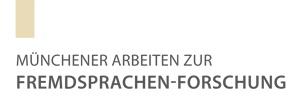 Münchener Arbeiten zur Fremdsprachen-Forschung