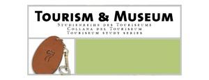 Tourism and Museum – Studienreihe des Touriseum