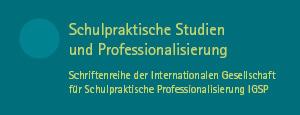 Schulpraktische Studien und Professionalisierung