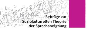 Beiträge zur Soziokulturellen Theorie der Sprachaneignung