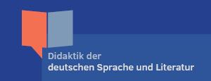 Didaktik der deutschen Sprache und Literatur