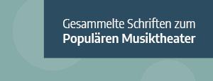 Gesammelte Schriften zum Populären Musiktheater