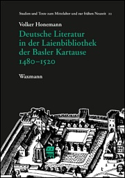 Deutsche Literatur in der Laienbibliothek der Basler Kartause 1480–1520